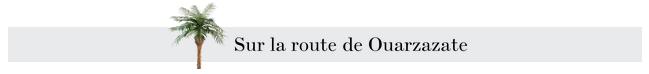 sur-la-route-de-ouarzazate